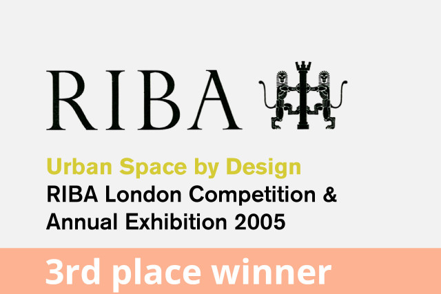 RIBA London Competition, Urban Space and Design Built Project, 3rd Place Winner 2005